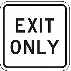 Traffic Sign, 18 x 18In, BK/WHT, Exit Only